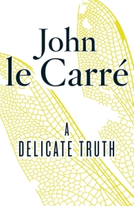 A Delicate Truth Novel by John le Carré